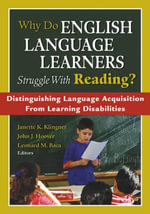 Why Do English Language Learners Struggle with Reading? : Distinguishing Language Acquisition from Learning Disabilities - Janette Kettmann Klingner