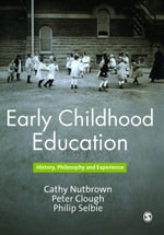Early Childhood Education : History, Philosophy and Experience - Philip Selbie