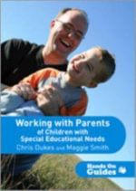 Working with Parents of Children with Special Educational Needs : Hands on Guides - Chris Dukes