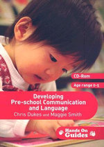 Developing Pre-School Communication and Language : Ages 0-5 [With CDROM] - Chris Dukes