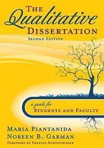The Qualitative Dissertation : A Guide for Students and Faculty