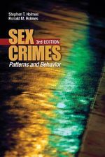 Sex Crimes : Patterns and Behavior - Ronald M. Holmes
