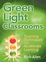 Green Light Classrooms : Teaching Techniques That Accelerate Learning - Richard Allen
