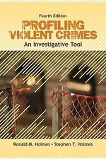 Profiling Violent Crimes : An Investigative Tool - Ronald M. Holmes
