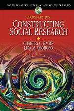 Constructing Social Research : The Unity and Diversity of Method - Charles C. Ragin