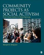 Community Projects as Social Activism : From Direct Action to Direct Services - Benjamin Shepard
