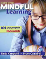 Mindful Learning : 101 Proven Strategies for Student and Teacher Success - M. Linda Campbell