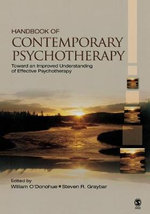 Handbook of Contemporary Psychotherapy : Toward an Improved Understanding of Effective Psychotherapy - William T. O'Donohue