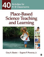 Place-Based Science Teaching and Learning : 40 Activities for K-8 Classrooms - Cory A. Buxton