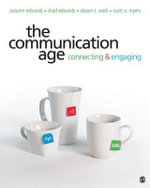 The Communication Age : Connecting and Engaging - Autumn P. Edwards