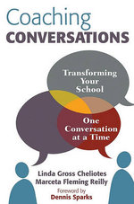 Coaching Conversations : Transforming Your School One Conversation at a Time - Linda M. Gross Cheliotes