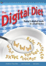 The Digital Diet : Today's Digital Tools in Small Bytes - Lee Crockett