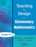 Teaching by Design in Elementary Mathematics, Grades 4-5 : Grades 4-5 - Linda Griffin