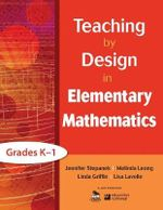 Teaching by Design in Elementary Mathematics, Grades K-1 : Grades K-1 - Linda Griffin