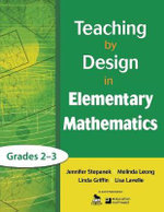 Teaching by Design in Elementary Mathematics, Grades 2-3 : Grades 2-3 - Linda Griffin