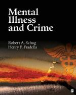 Mental Illness and Crime - Robert A. Schug