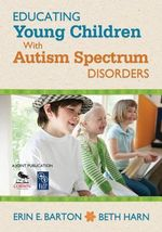Educating Young Children with Autism Spectrum Disorders - Beth Harn