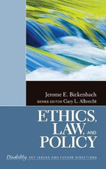 Ethics, Law, and Policy : Sage Reference Series on Disability: Key Issues and Future Directions (Hardcover) - Dr. Jerome E. Bickenbach