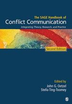 The Sage Handbook of Conflict Communication : Integrating Theory, Research, and Practice