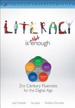 Literacy is Not Enough : 21st Century Fluencies for the Digital Age - Lee Crockett