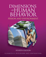 Dimensions of Human Behavior : Person and Environment - Elizabeth D. Hutchison