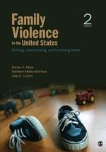 Family Violence in the United States : Defining, Understanding, and Combating Abuse - Kathleen Malley-Morrison