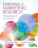 Essentials of Marketing Research : Putting Research into Practice - Kenneth E. Clow