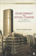 Development and Social Change : A Global Perspective - Philip McMichael
