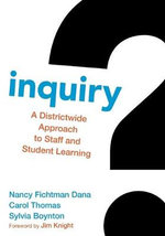 Inquiry : A Districtwide Approach to Staff and Student Learning - Carol M. Thomas