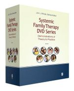 Systemic Family Therapy DVD Series : Demonstrations of Theory to Practice - Jon L. Winek