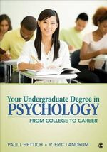 Your Undergraduate Degree in Psychology : From College to Career - Paul I. Hettich