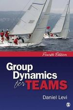 Group Dynamics for Teams : A Volume in the International Leadership Series, B... - Daniel J. Levi