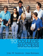 Your Guide to College Success : Public Policy, Urban Education, and a New Social M... - John W Santrock