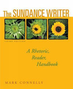 The Sundance Writer : A Rhetoric, Reader, Handbook - Mark Connelly