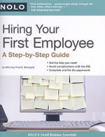 Hiring Your First Employee : A Step-By-Step Guide - Fred Steingold