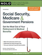 Social Security, Medicare & Government Pensions : Get the Most Out of Your Retirement & Medical Benefits - Joseph Matthews, Attorney