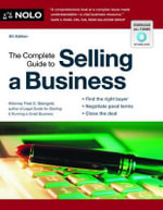 The Complete Guide to Selling a Business : Complete Guide to Selling a Business - Attorney Fred S Steingold