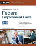 The Essential Guide to Federal Employment Laws : a True Story of Two Lawyers' Epic Battle Against C... - Attorney Lisa Guerin