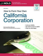 How to Form Your Own California Corporation : Your Guide to the Unique Legal & Financial Challen... - Anthony Mancuso