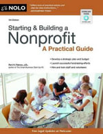 Starting & Building a Nonprofit : A Practical Guide - Peri H Pakroo