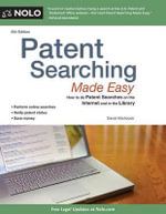 Patent Searching Made Easy : How to Do Patent Searches on the Internet and in the Library - David Hitchcock