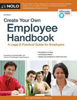 Create Your Own Employee Handbook : A Legal & Practical Guide for Employers - Attorney Lisa Guerin