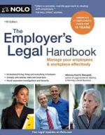 Employer's Legal Handbook : Manage Your Employees & Workplace Effectively - Attorney Fred S Steingold