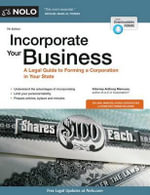 Incorporate Your Business : A Legal Guide to Forming a Corporation in Your State - Anthony Mancuso