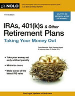 Iras, 401(k)S & Other Retirement Plans : Taking Your Money Out - Twila Slesnick