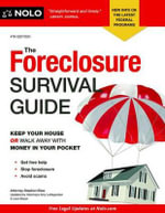 The Foreclosure Survival Guide : Keep Your House or Walk Away with Money in Your Pocket - Attorney Stephen Elias