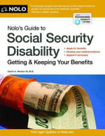 Nolo's Guide to Social Security Disability : Getting and Keeping Your Benefits - David A Morton, III