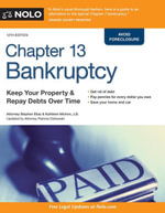 Chapter 13 Bankruptcy : Keep Your Property & Repay Debts Over Time - Stephen Elias