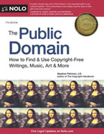 Public Domain, The : How to Find & Use Copyright-Free Writings, Music, Art & More - Stephen Fishman