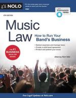 Music Law : How to Run Your Band's Business - Richard Stim